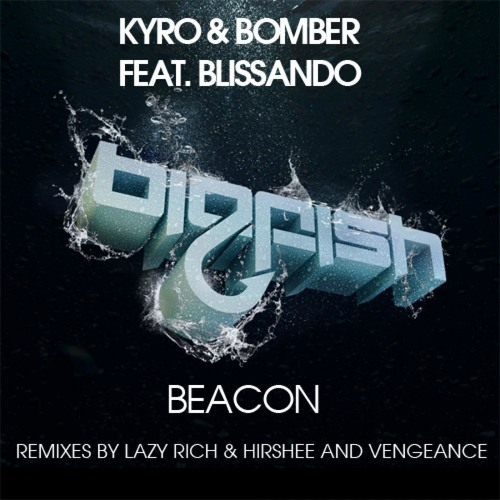 Kyro and Bomber feat Blissando - Beacon (Lazy Rich and Hirshee Remix) [EXTENDED PREVIEW]