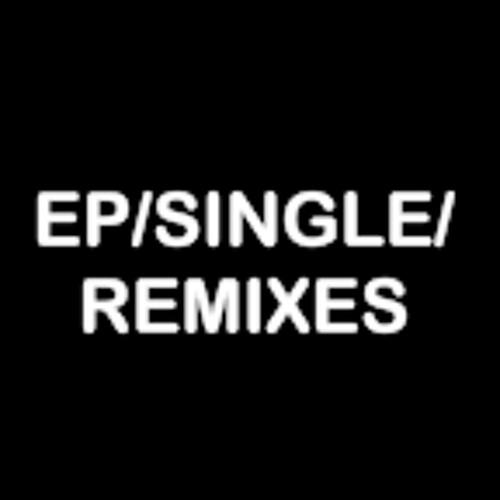 EP/SINGLE/REMIXES/EDIT