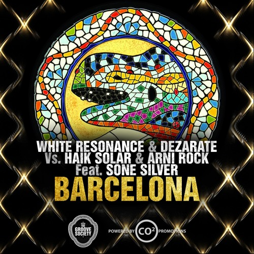Love in barcelona - White Resonance & Dezarate Vs Haik Solar & Arni Rock - Feat Sone Silver