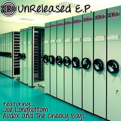 Cheeky Tracks Unreleased EP - OUT NOW