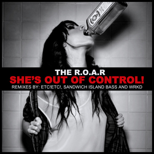 The R.O.A.R. - Shes Out of Control (WRKD Remix) - TrapMusic.NET Premiere
