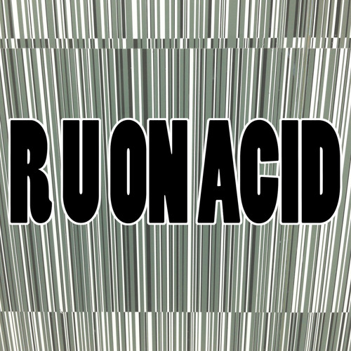 "Todd Terry ""R U On Acid"" (Edit)"