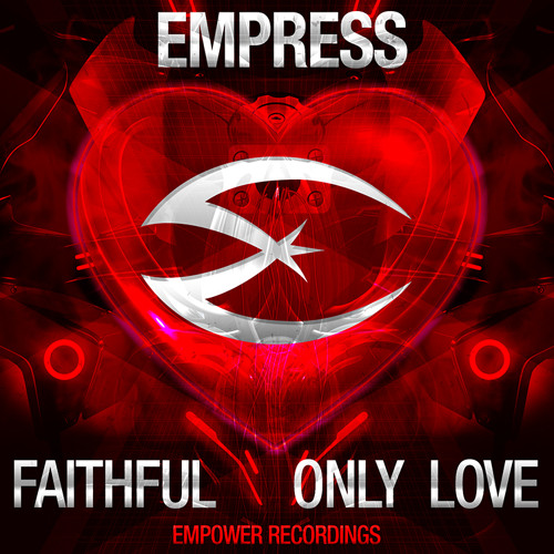Only Love - Empress - [Free Download] - EmpowerRecordings002