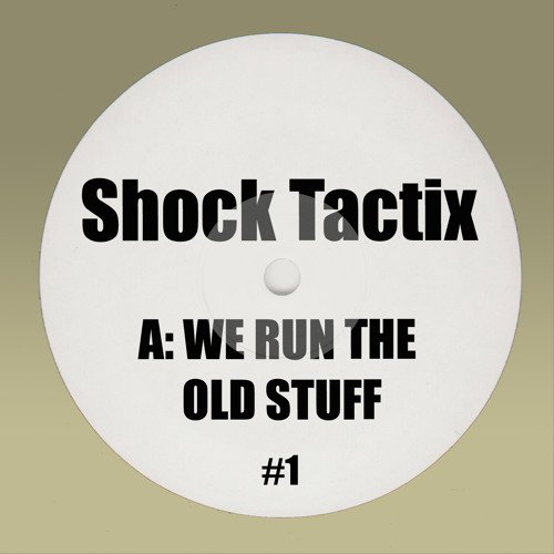 Shock Tactix - We Run The Old Stuff [OUT NOW]