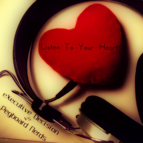 D.H.T. - Listen To Your Heart (eXecutive Decision vs. Pegboard Nerds Bootleg)