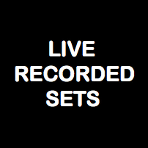LIVE RECORDED SETS