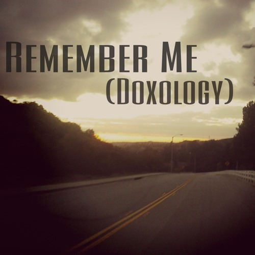 Remember Me (Doxology)