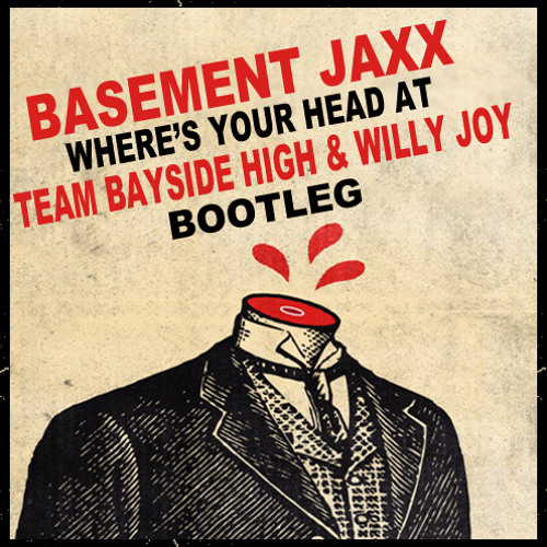 TRAP | Basement Jaxx - Where's Your Head At (Team Bayside High & Willy Joy Bootleg)
