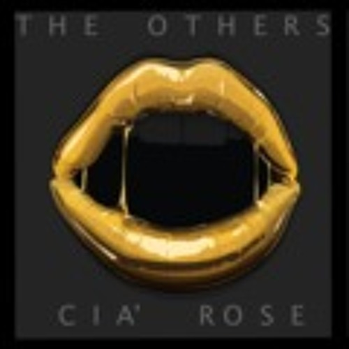 The Others - Cia' Rose