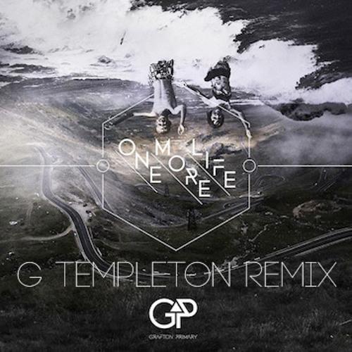 Grafton Primary - One More Life (Templeton Remix)