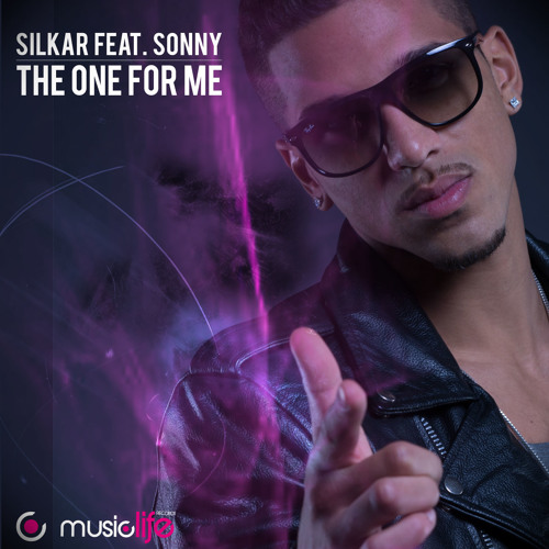 Silkar feat. Sonny - The One For Me (Original Radio Edit)