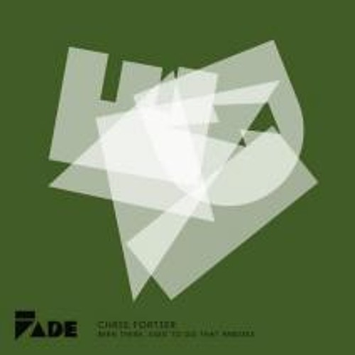 Chris Fortier - Been There, Used To Do That (Manhattan Remix) [Fade Records]