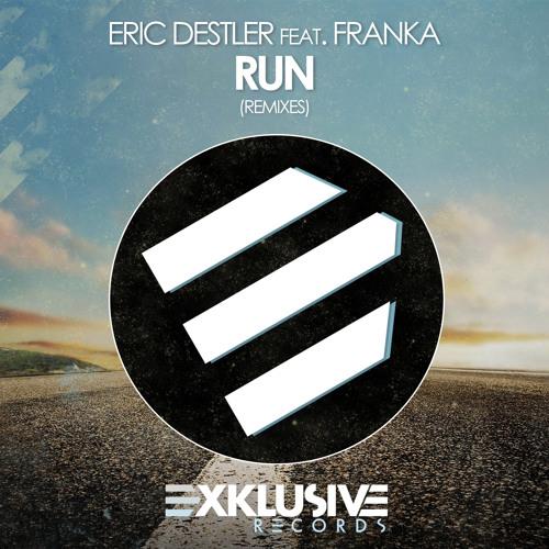 Eric Destler feat. Franka - Run (Matroda Remix)