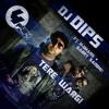 DJ Dips - Tere Wargi (ft H-Dhami & Garry Sandhu)