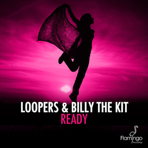 Loopers & Billy The Kit - Ready (Original Mix) OUT NOW!