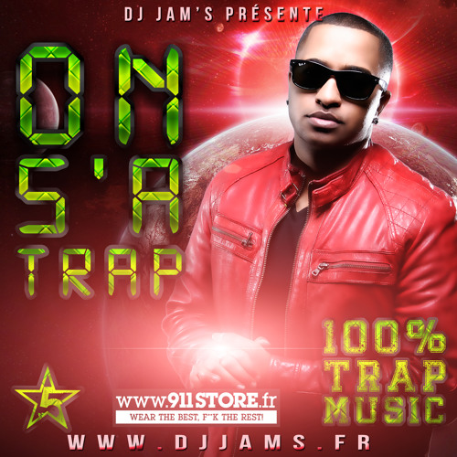DJ JAM'S - ON S'ATRAP (100% TRAP MUSIC)
