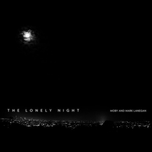 Moby & Mark Lanegan - The Lonely Night (Gregor Tresher remix)