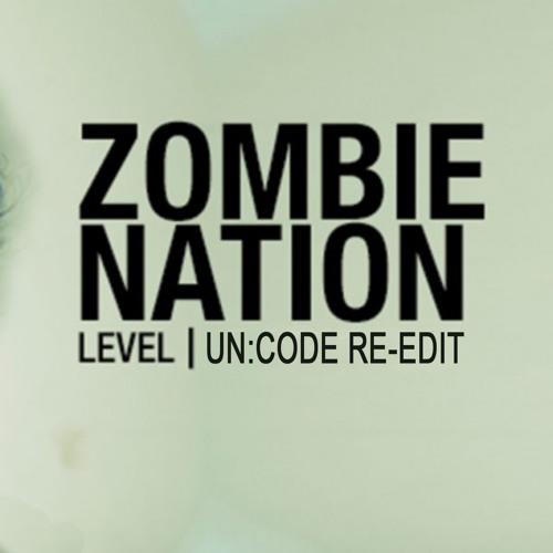 ZOMBIE NATION - Level (Un:Code Re-Edit) **FREE DOWNLOAD**