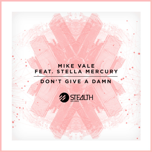 Mike Vale feat. Stella Mercury - Don't Give A Damn (Wehbba Remix) [Stealth]