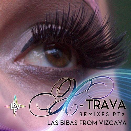 """Las Bibas From Vizcaya - """"X-trava"""" [Fabricio Lampa RmX] Snippet"""