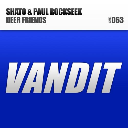 SHato & Paul Rockseek - Deer Friends (Original Mix) [VANDIT Records]