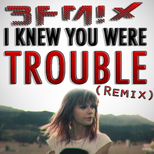 Taylor Swift - I Knew You Were Trouble (BFMIX Remix) [DUBSTEP]