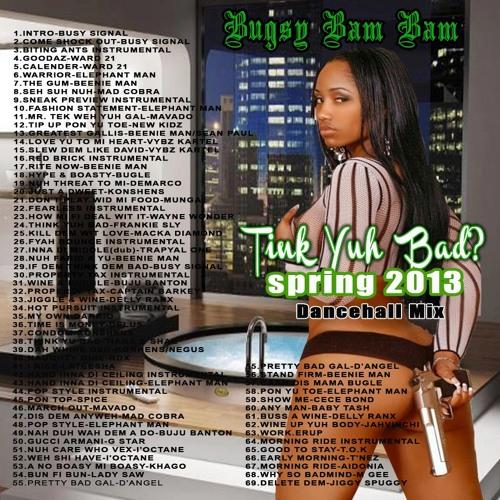 TINK YUH BAD SPRING 2013 DANCEHALL MIX