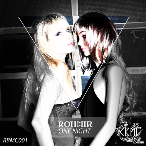 ROHMIR - One Night (HALL & ZANFA Remix) [RBMC Music] OUT NOW!