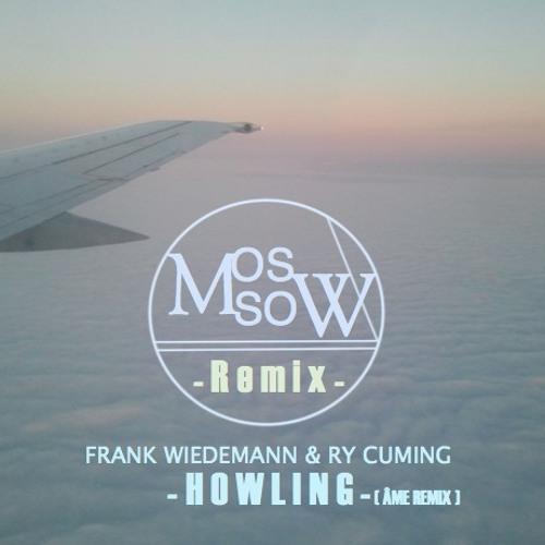 Frank Wiedemann & Ry Cuming (Âme Remix) - Howling [Mossow Remix]