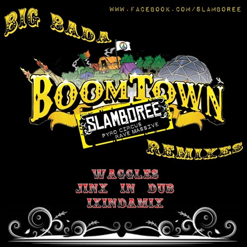 Slamboree - Big Bada Boomtown (Waggles Remix)