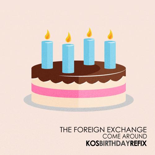 The Foreign Exchange - Come Around (Kos Birthday Refix)