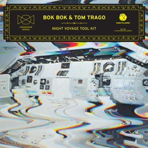 Tom Trago & Bok Bok - Night Voyage Tool Kit
