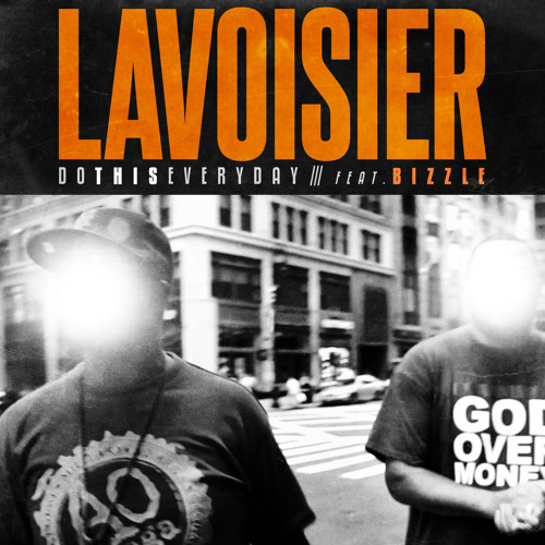 Lavoisier - Do This Everyday (feat. Bizzle)