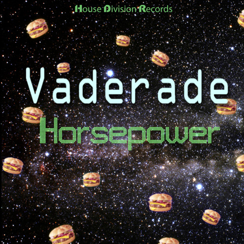 *[ Horsepower ]* - Vaderade - CLIP - House Division Records