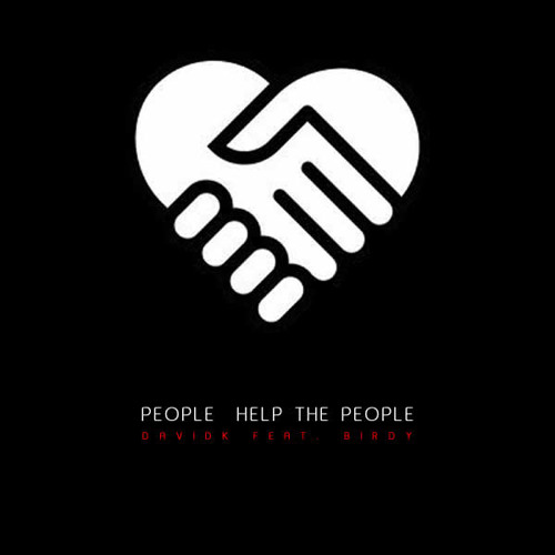 People help the People - DavidK feat. Birdy (Original Mix)