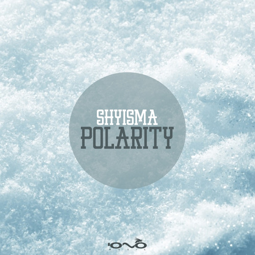 01. Shyisma - Polarity
