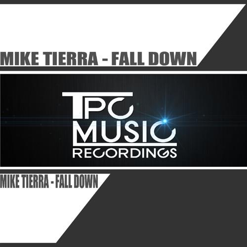 Mike Tierra - Fall Down (Original Mix)