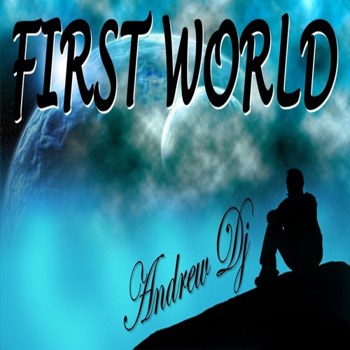 Andrew Dj present First World ep 97 Progressive/Trance