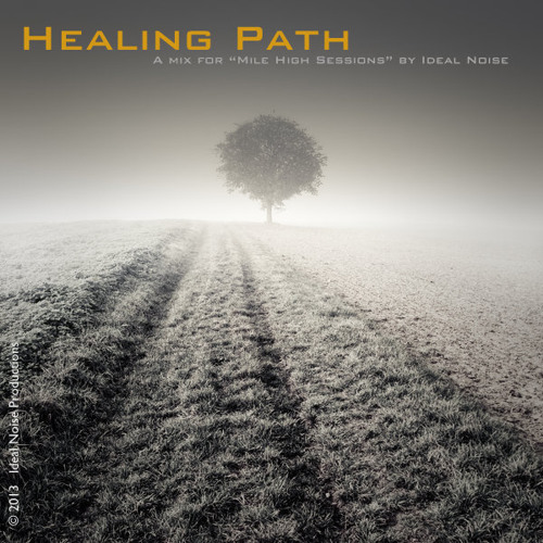 "'Healing Path' Mix  (for ""Miles High Sessions"") [Free 320 D/L]"