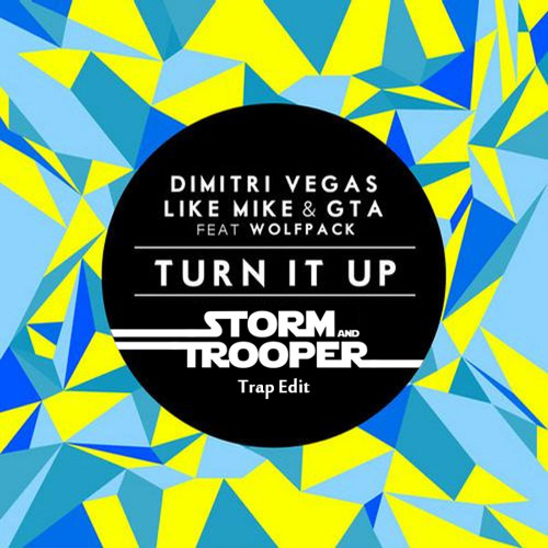 Turn It Up ft. Wolfpack (Storm & Trooper Trap Edit) FREE DOWNLOAD