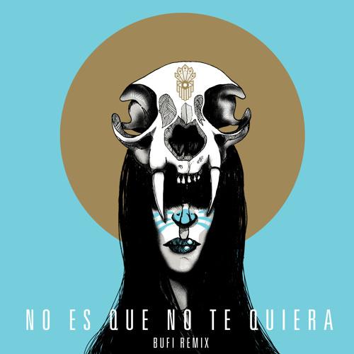 Hello Seahorse - No Es Que No Te Quiera (Bufi Remix)