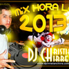 Mix Hora Loca 2013 - Dj Christian Chirre (Original - Audio)