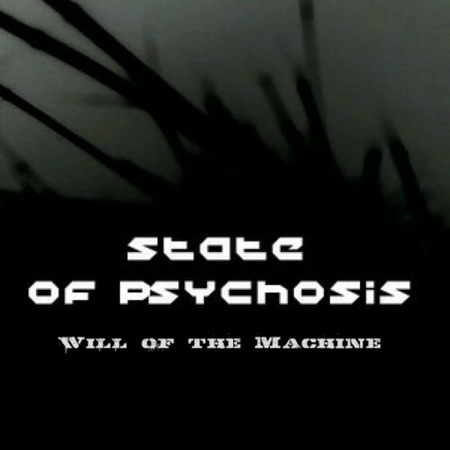 State of Psychosis- Will of the Machine