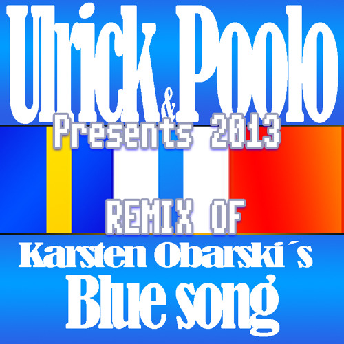 Bluesong by Karsten Obarski - Ulrick and Polo(Poolo) Remix 2013