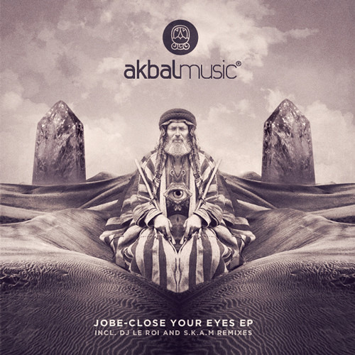 JOBE - Close your eyes [Akbal]  Out NOW!