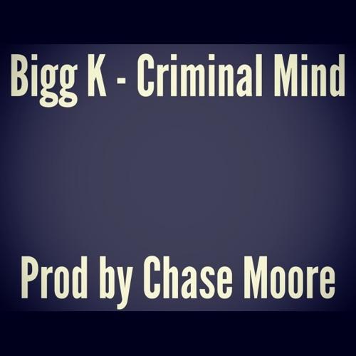 Bigg K - Criminal Mind (prod. by Chase Moore)
