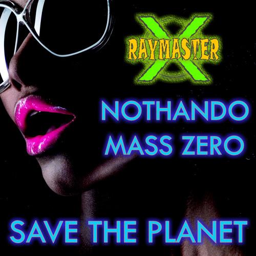Raymaster X & Nomina & Mass Zero - Save The Planet
