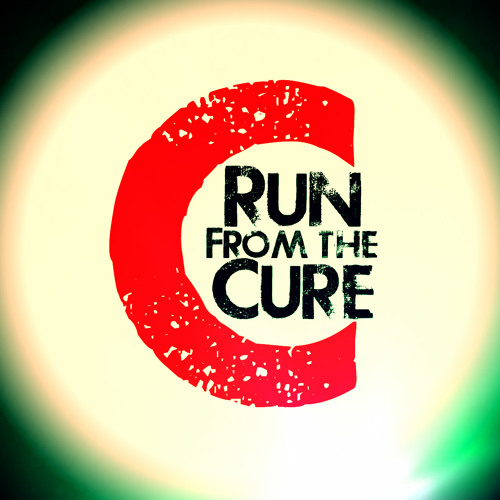 So to Free your mind - Run from the Cure -