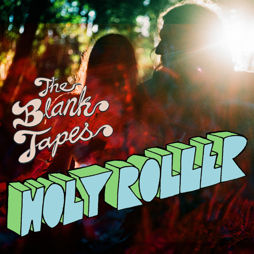 The Blank Tapes - Holy Roller (Single Version)