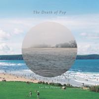 Death Of Pop - Let Me Drown